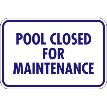 Pool Closed For Maintenance Sign Non Reflective 18 X 12