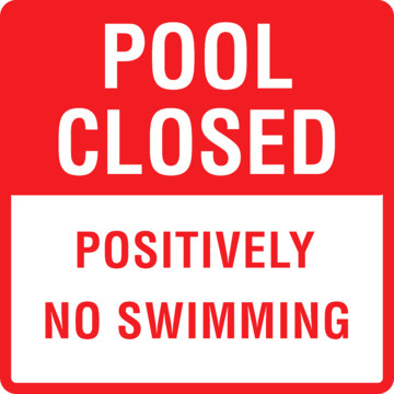 Pool Closed Positively No Swimming Sign Non Reflective 18 X 18 Hd Supply